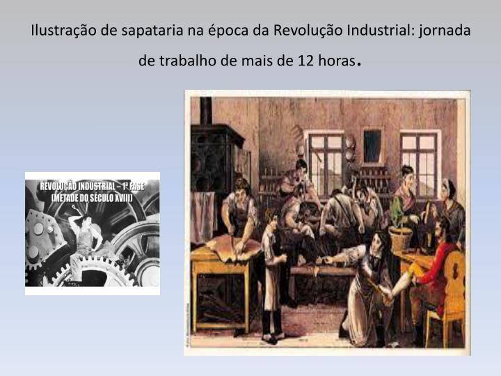 Ilustração de sapataria na época da Revolução Industrial: jornada de trabalho de mais de 12 horas