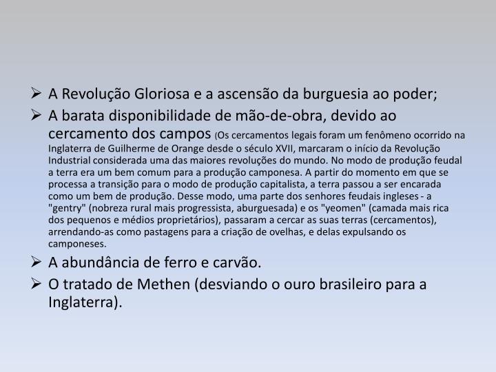 A Revolução Gloriosa e a ascensão da burguesia ao poder;