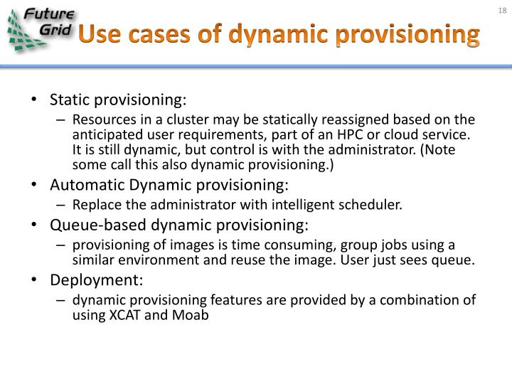 Use cases of dynamic provisioning