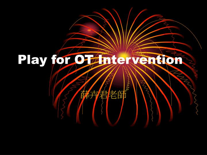 Play for ot intervention