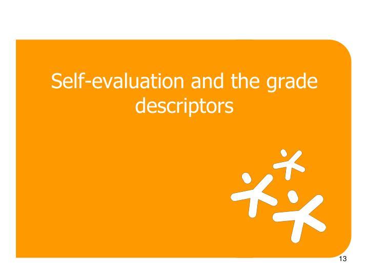 Self-evaluation and the grade descriptors