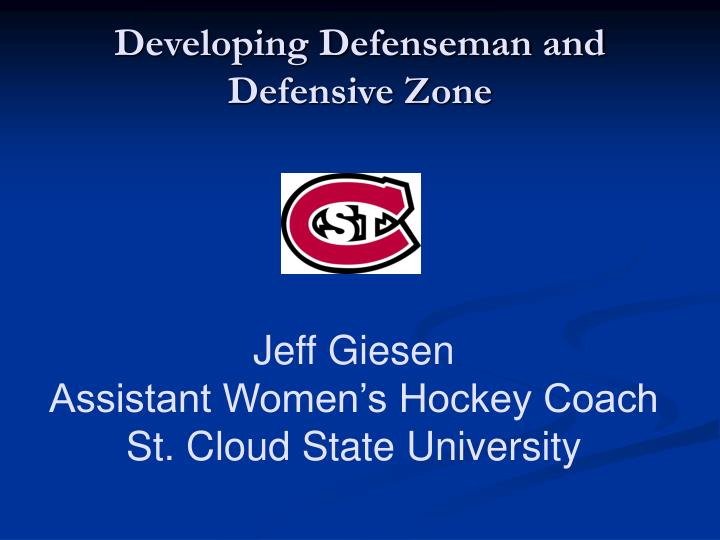 Developing defenseman and defensive zone