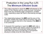 production in the long run lr the minimum efficient scale1