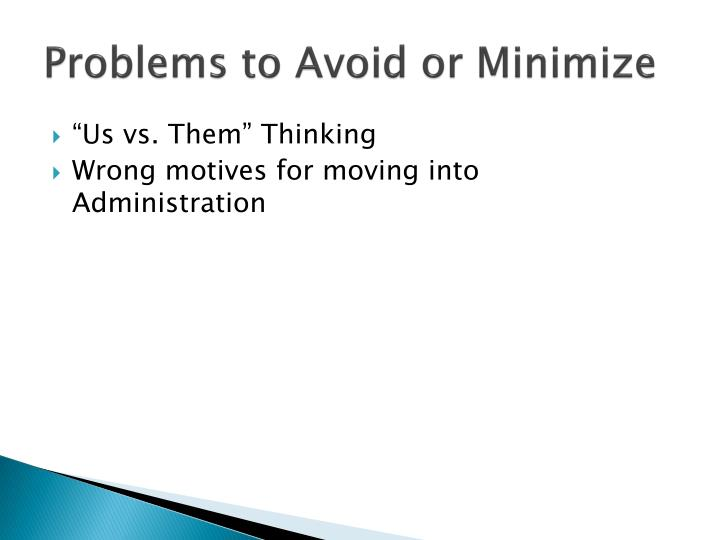 Problems to Avoid or Minimize