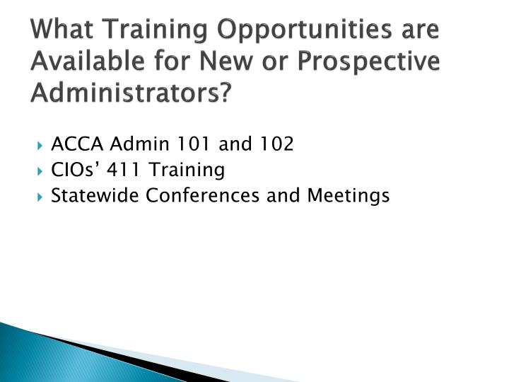 What Training Opportunities are Available for New or Prospective Administrators?