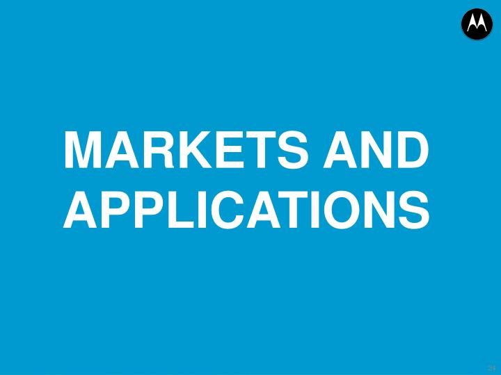MARKETS AND APPLICATIONS