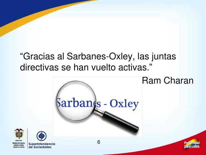 """""""Gracias al Sarbanes-Oxley, las juntas directivas se han vuelto activas."""""""