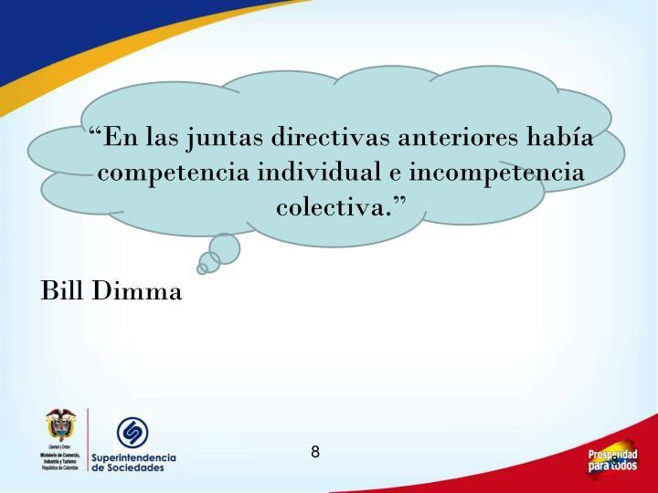 """""""En las juntas directivas anteriores había competencia individual e incompetencia colectiva."""""""
