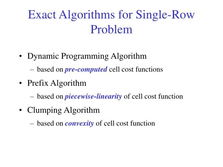 Exact Algorithms for Single-Row Problem