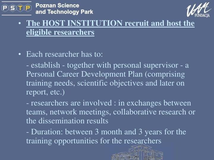 The HOST INSTITUTION recruit and host the eligible researchers
