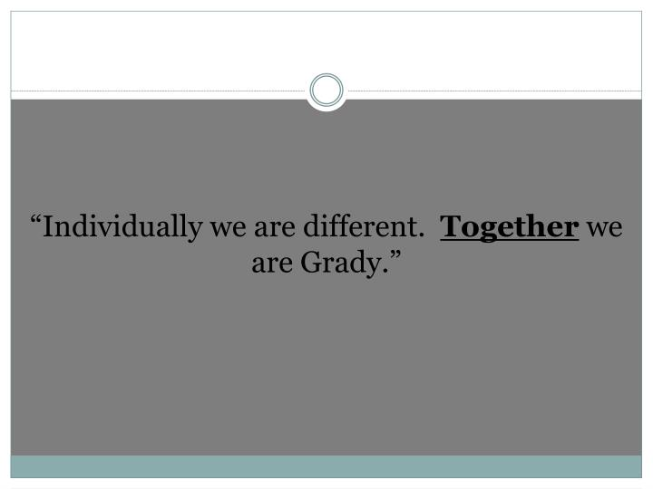 """""""Individually we are different."""