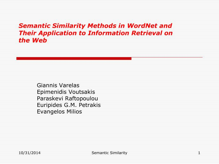 Semantic similarity methods in wordnet and their application to information retrieval on the web