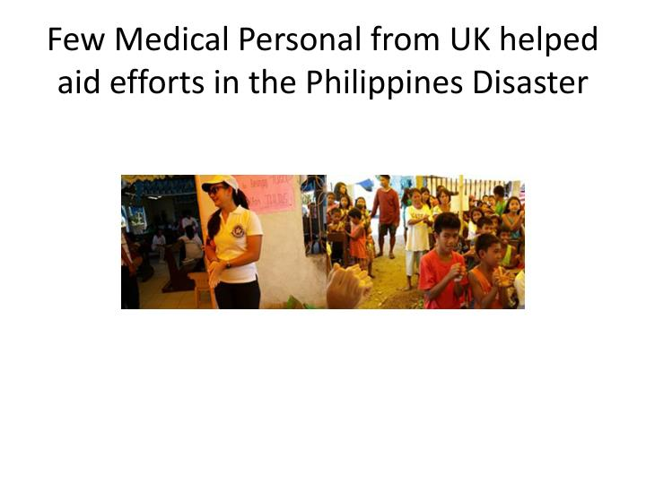 Few Medical Personal from UK helped aid efforts in the Philippines Disaster