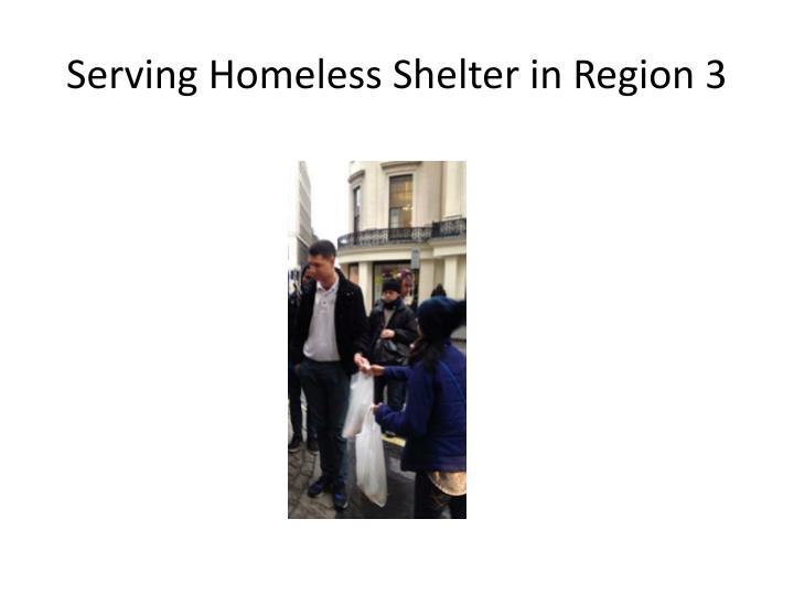 Serving Homeless Shelter in Region 3