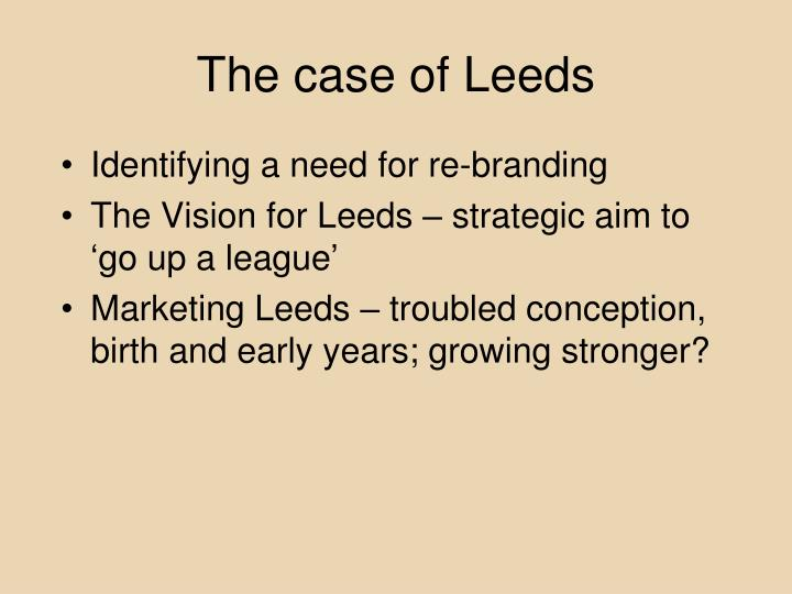 The case of Leeds