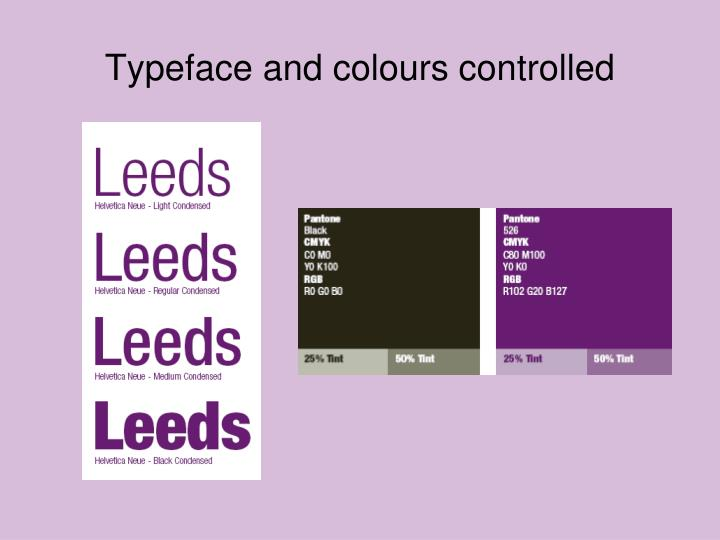 Typeface and colours controlled