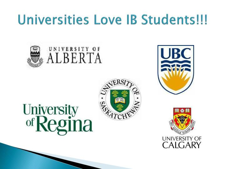 Universities Love IB Students!!!