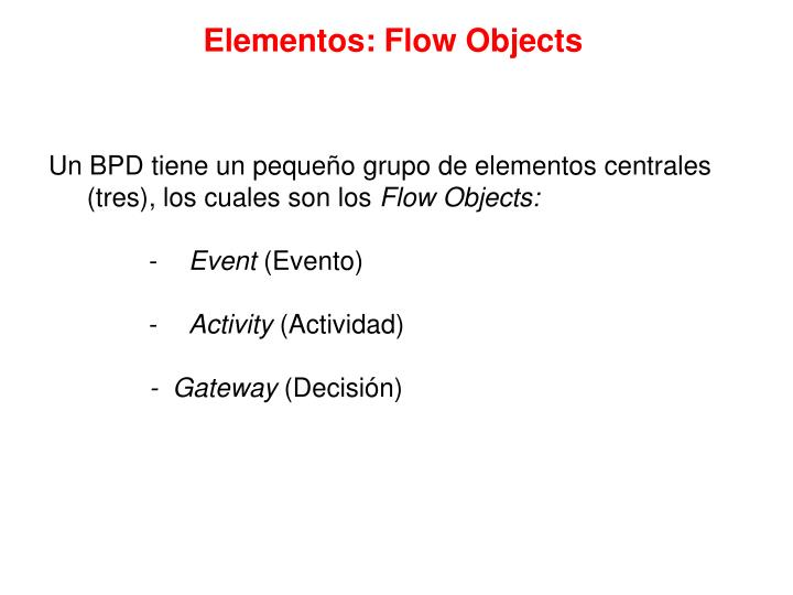 Elementos: Flow Objects