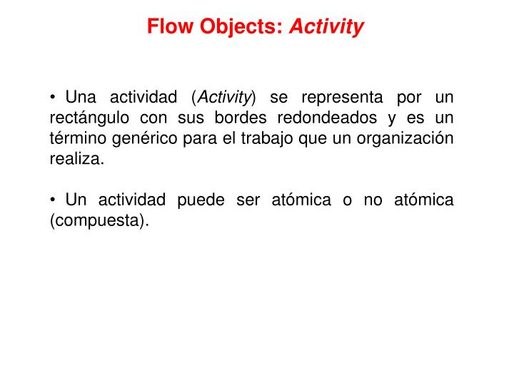 Flow Objects: