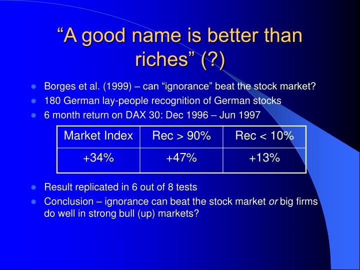 """A good name is better than riches"" (?)"