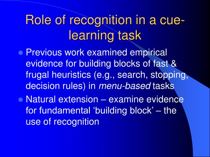 Role of recognition in a cue-learning task