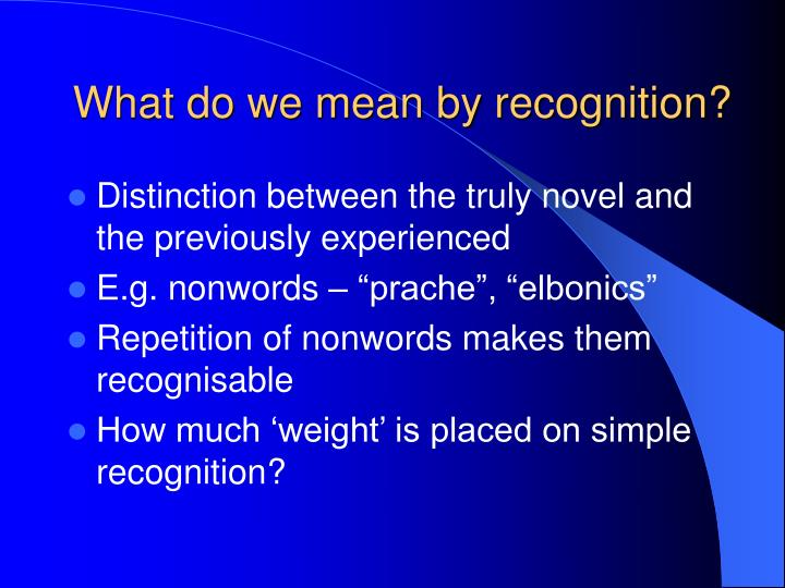 What do we mean by recognition?
