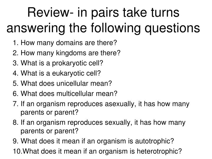 Review- in pairs take turns answering the following questions