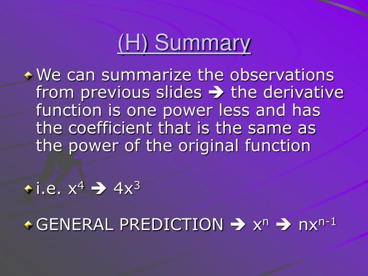 (H) Summary