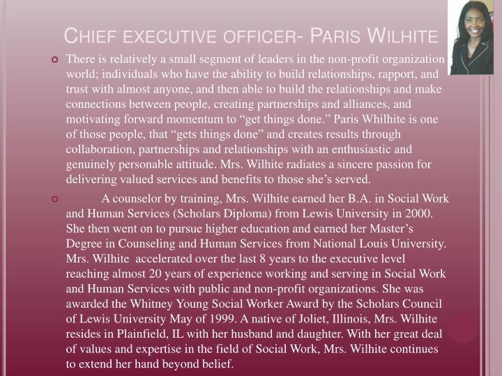 Chief executive officer- Paris Wilhite