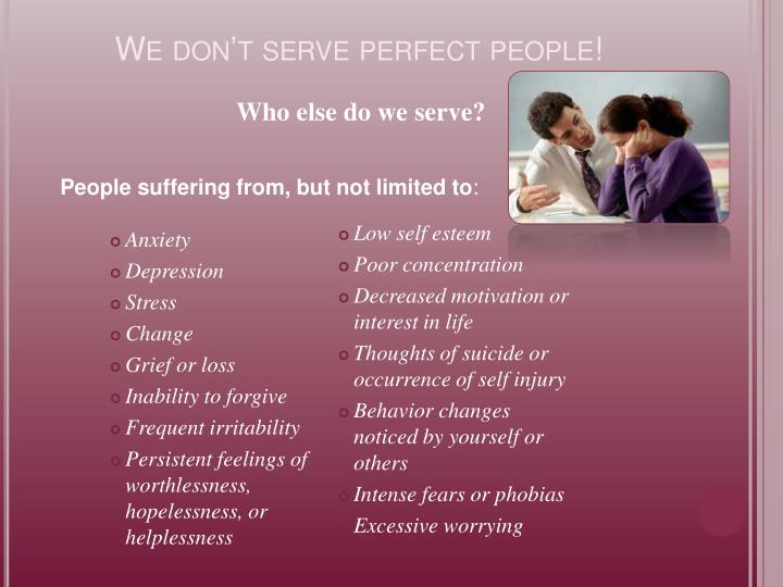 We don't serve perfect people!