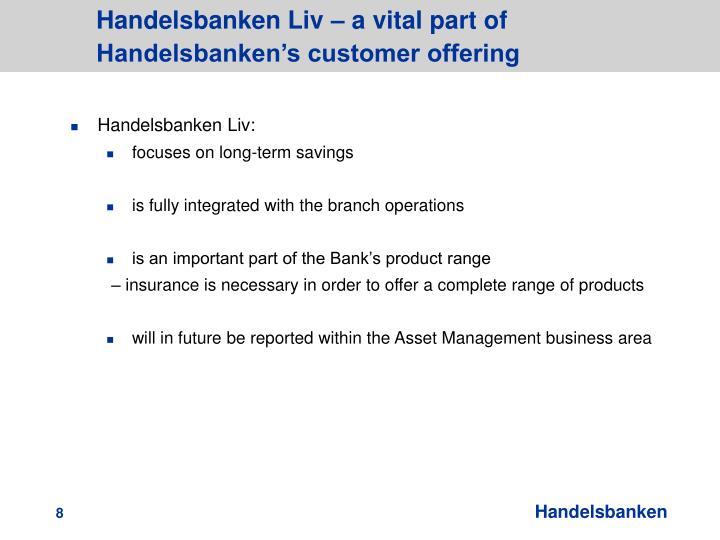 Handelsbanken Liv – a vital part of Handelsbanken's customer offering