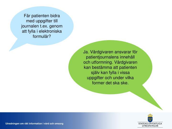 Får patienten bidra med uppgifter till journalen t.ex. genom att fylla i elektroniska formulär?