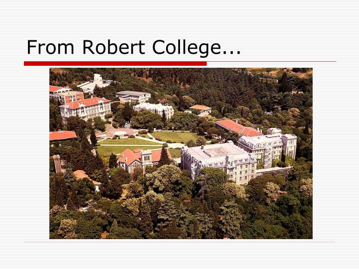 From robert college