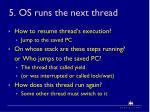5 os runs the next thread