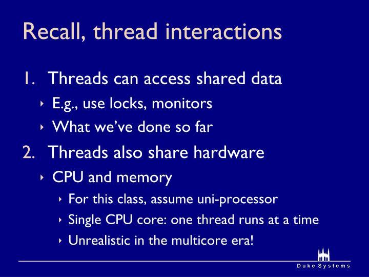 Recall, thread interactions
