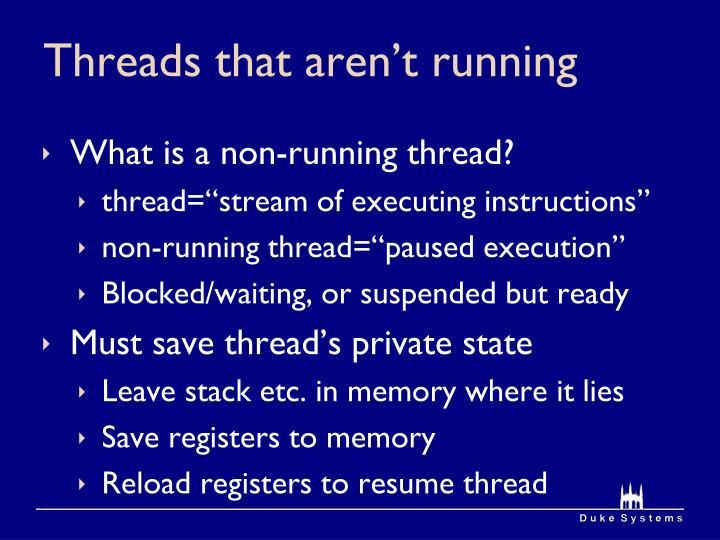 Threads that aren't running