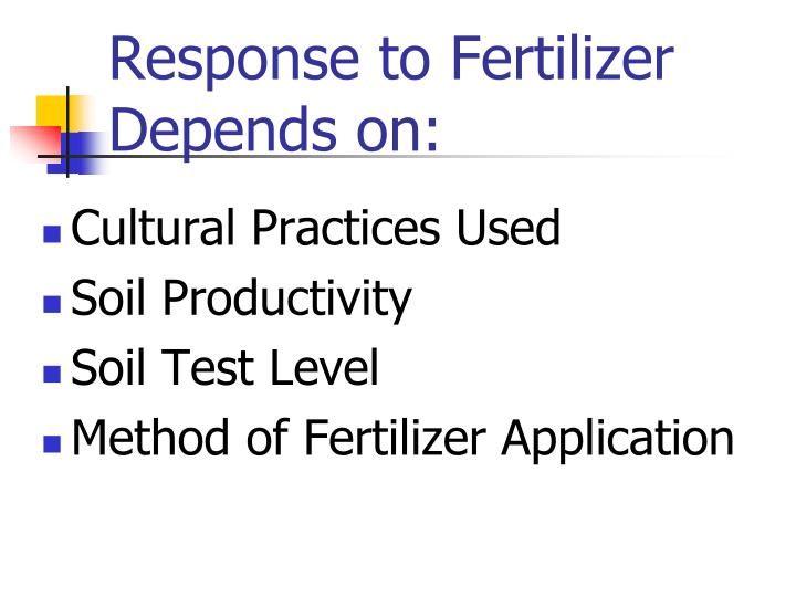 Response to Fertilizer Depends on: