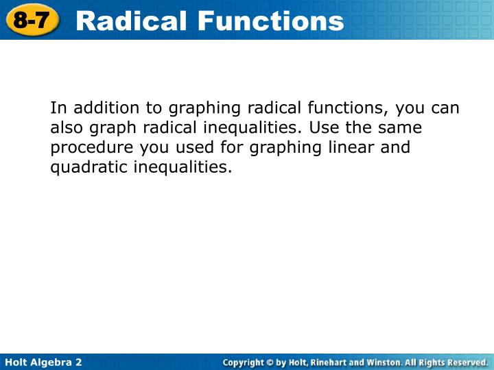 In addition to graphing radical functions, you can also graph radical inequalities. Use the same procedure you used for graphing linear and quadratic inequalities.