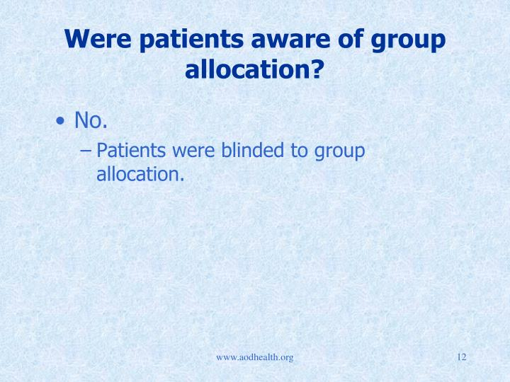 Were patients aware of group allocation?