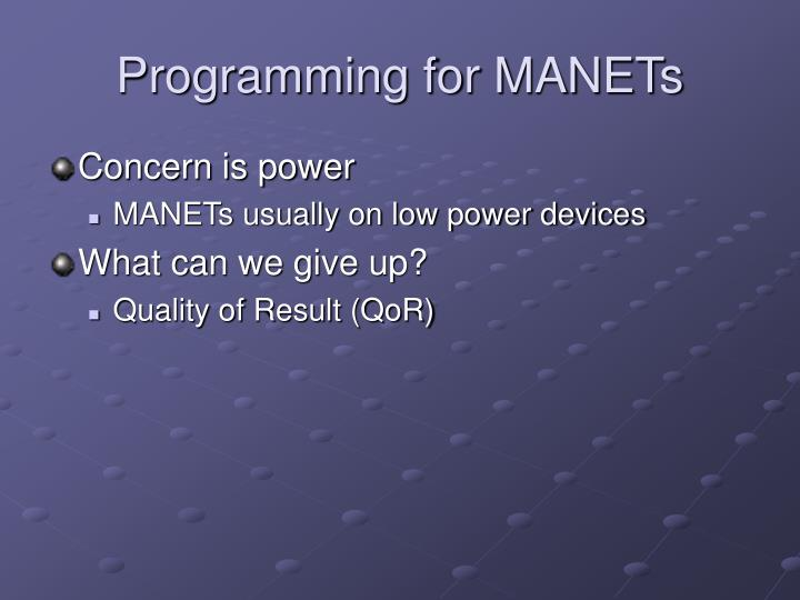 Programming for MANETs