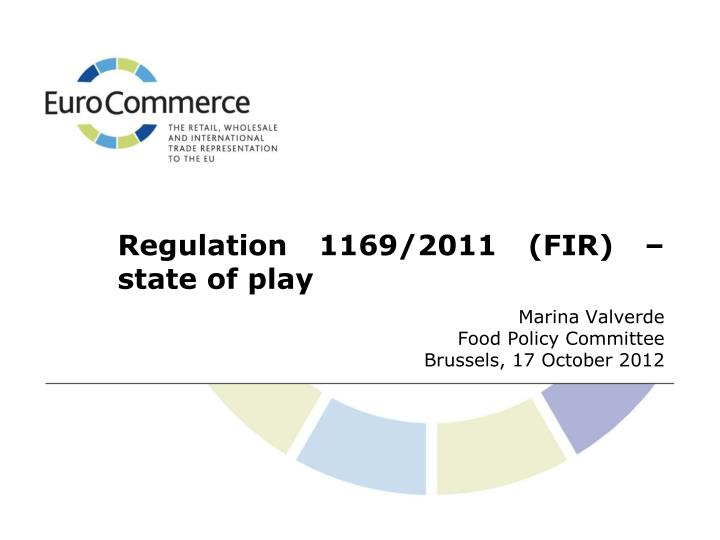 Regulation 1169 2011 fir state of play