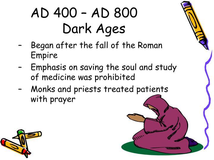 AD 400 – AD 800
