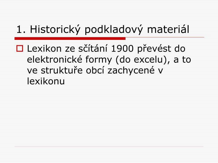 1. Historický podkladový materiál