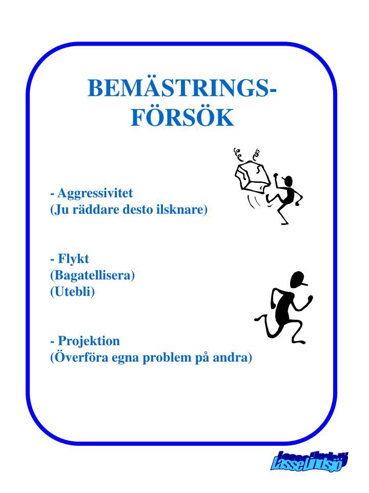 BEMÄSTRINGS-FÖRSÖK