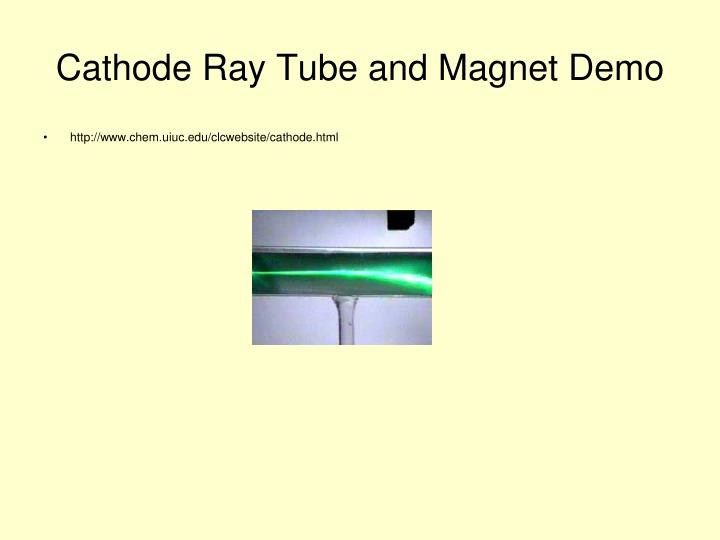 Cathode Ray Tube and Magnet Demo