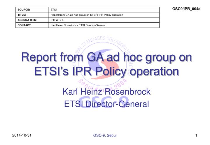 Report from ga ad hoc group on etsi s ipr policy operation