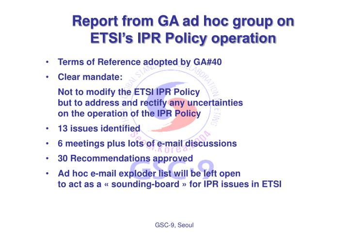 Report from GA ad hoc group on ETSI's IPR Policy operation
