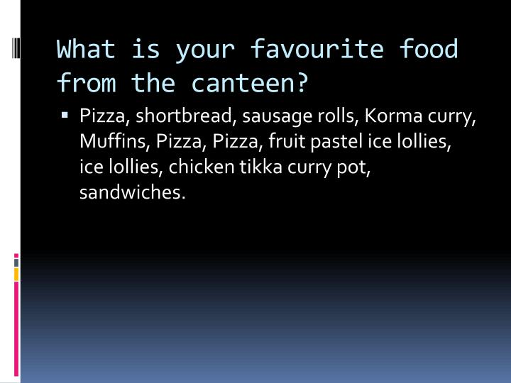 What is your favourite food from the canteen?