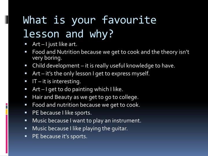 What is your favourite lesson and why?