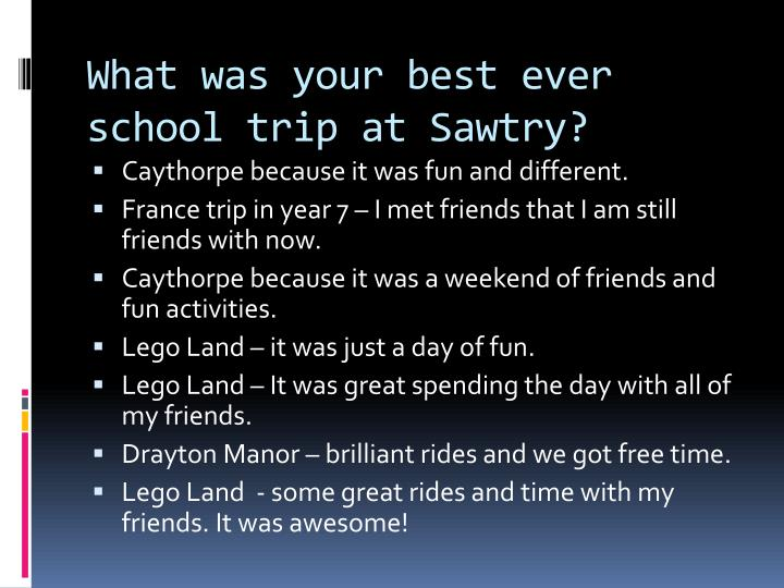 What was your best ever school trip at sawtry
